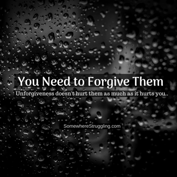 You Need to Forgive Them