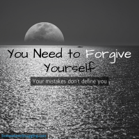 You Need to Forgive Yourself