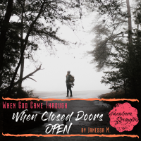 Testimony: When Closed Doors OPEN