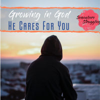 Growing in God: He Cares for You