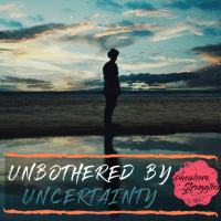 Unbothered by Uncertainty