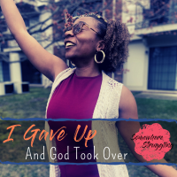 I Gave Up & God Took Over